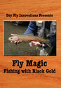 Fly Magic: Fishing With Black Gold® - Fly Magic with Black Gold